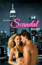 SCANDAL: Book 1 by HeartRomances