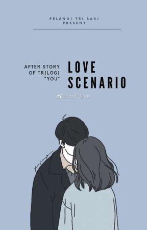 Love Scenario (Special after story of Trilogy You)  by Sa_saki