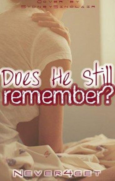 Does He Still Remember?
