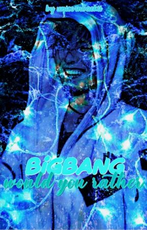 WYR - Bigbang ♡ by unicornbaekii