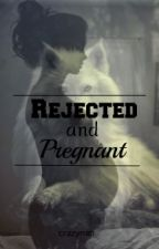 Rejected and pregnant by aidenall