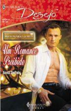 Um Romance Proibido - Milionário do Mês 4 by MillaPrucell