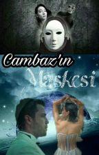 Cambaz'ın Maskesi  by blackyavbah