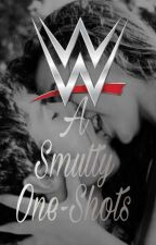 WWE: A Smutty One-Shots by Mercedes_Devitt