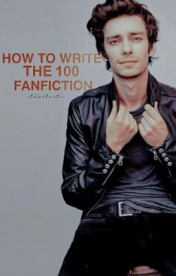how to write the 100 fanfiction