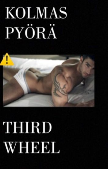 Third wheel | Kolmas pyörä