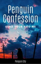 _- Penguin Confession -_ by PenguinCity