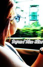 Beyond Blue Skies... by KureaanotKorea