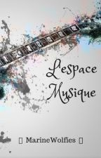 L'espace Musique by PassionLecture1124