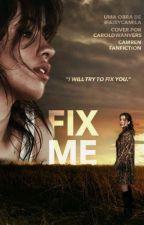 FIX ME by ifairycamila