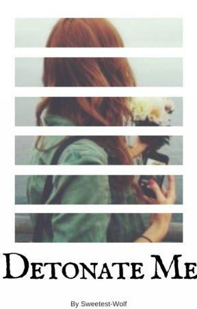 Detonate Me {Alice Cullen} by Sweetest-Wolf
