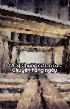 [12CS] Chung cư An Lạc: Chuyện hằng ngày by CasseyNguyn