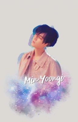 [YoonGi×Fictional Girl] Khi Nào Em Mới Yêu Anh?