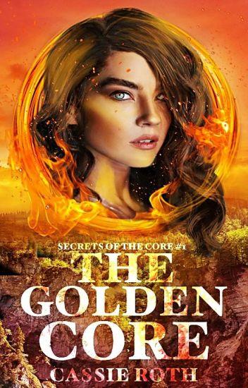 The Golden Core | Secrets of the Core #1