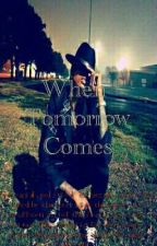 When Tomorrow Comes (August Alsina) *Editing* by P3ttyPr3tty