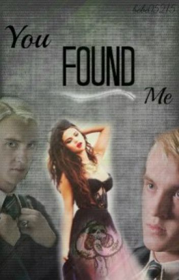 You Found Me (A Draco Malfoy Love Story)
