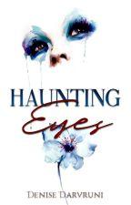 Haunting eyes   Wattys2018 by darvruni