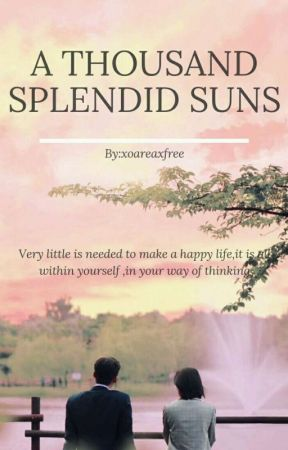 A Thousand Splendid Suns by xoareaxfree