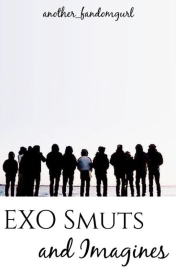 EXO Smuts and Imagines