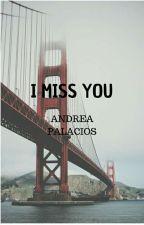 I miss you by AndrePalaciosSantana