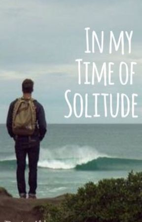 In My Time of Solitude by RainbowAlpha