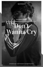 Don't Wanna Cry. ||Jos Canela. by TeamAcaneladas
