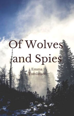 Of Wolves and Spies by EmmaTomlinson691