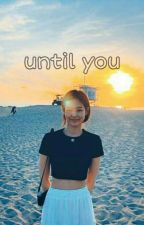 longfic | jenrose - until you by Punch_02