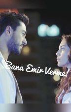Bana Emir Verme!  by _aley_kalp_atisi_