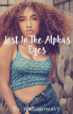 Lost In the alphas eyes 👀  by nadiasowavy