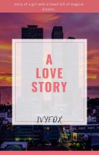 A Love Story  by ivy687fox