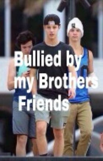 Bullied By My Brothers Friends (Taylor Caniff Cameron Dallas Aaron Carpenter)