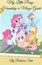 My Little Pony: Friendship is Magic Guide by RainbowAstraea