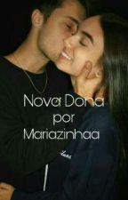 Nova dona..;[❤] by xxMariazinhaaaxx