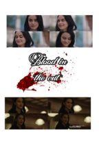 Blood in the cut by huntandbite
