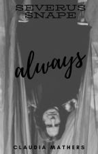 Always, Severus Snape by CMathersIII