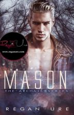 Mason - Book 4 Archaic Series (Sample of Published Book) by ReganUre