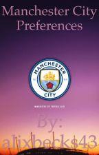 Manchester City preferences  by alixbecks43