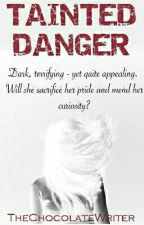 Tainted Danger by TheChocolateWriter