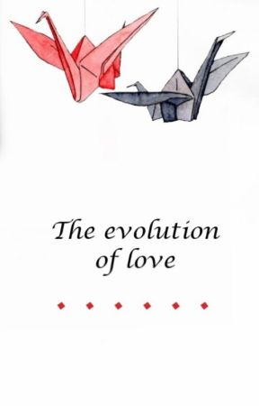 The evolution of love by tsukxyomi