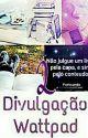 Livro 2- Divulgação Wattpad by Mary_sillva
