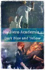 My Hero Academia - Dark Blue and Yellow by Son-Goku-J-r