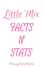 Little Mix Facts N Stats by FrizzyCeroHetero