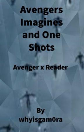 Avengers Imagines and One Shots - (Avenger x Reader