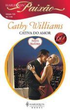 Amantes Milionários - Cativa do Amor - Cathy Williams by RosiMarie11