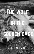 The Wolf In The Golden Cage by SL_Holland