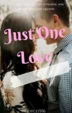 Just One Love (Completo) by Joyce1596