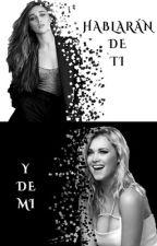 Hablarán De Ti Y De Mi [CLEXA AU] by PalmeraVanti