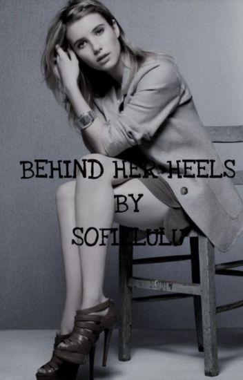 Behind Her Heels