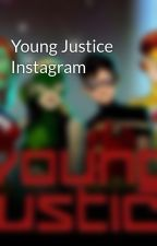 Young Justice Instagram by YJ_Person